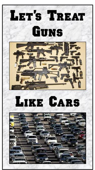 Let's Treat Guns Like Cars